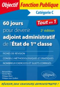 60 jours pour devenir adjoint administratif de l'État de 1re classe - 2e édition