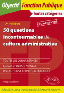 50 questions incontournables de culture administrative - Toutes catégories - 2e édition