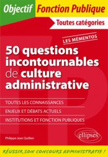 50 questions incontournables de culture administrative - Toutes catégories