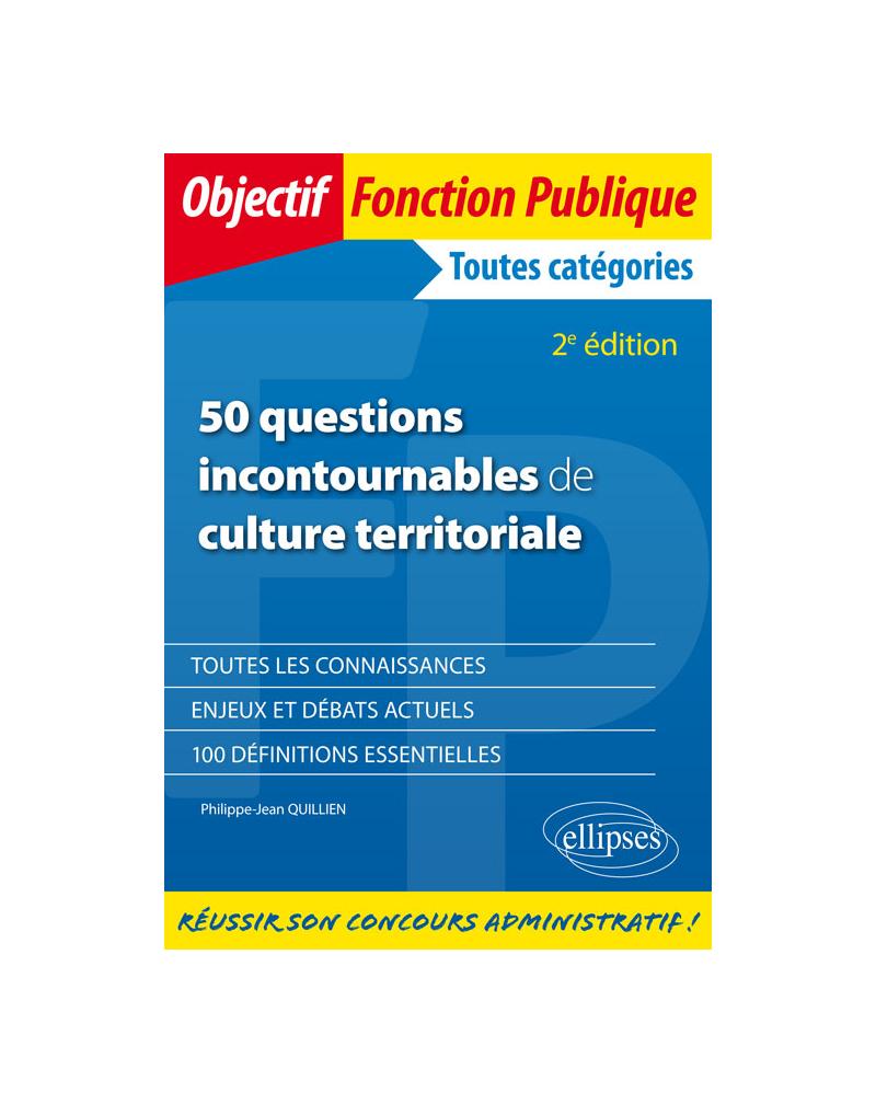 50 questions incontournables de culture territoriale - 2e édition