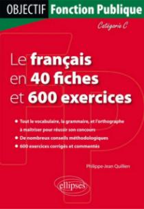 Le français en 40 fiches et 500 exercices. Catégorie C