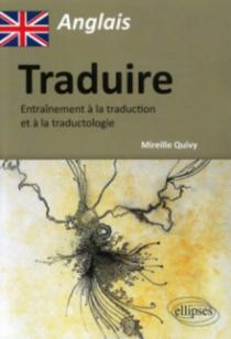 Anglais - Traduire - Entraînement à la traduction et à la traductologie