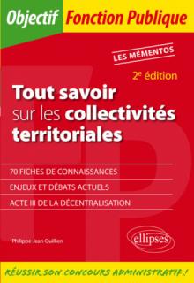 Tout savoir sur les collectivités territoriales - 2e édition