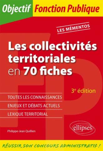 Les collectivités territoriales en 70 fiches. 3e édition