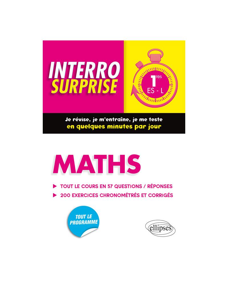 Maths Premières ES/L - Tout le cours en 57 questions/réponses et 200 exercices chronométrés et corrigés