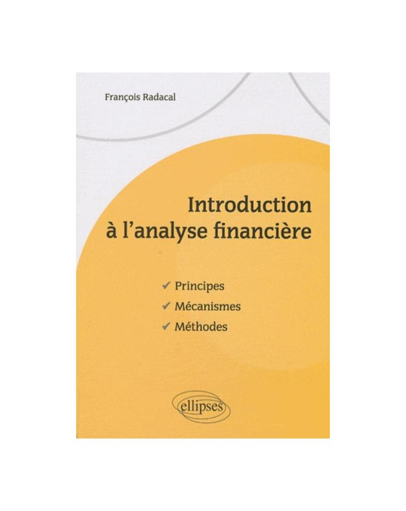 Introduction à l'analyse financière. Principes, mécanismes, méthodes