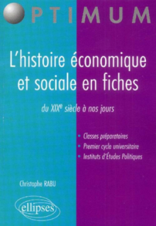 L'histoire économique et sociale en fiches (du XIXe siècle à nos jours)