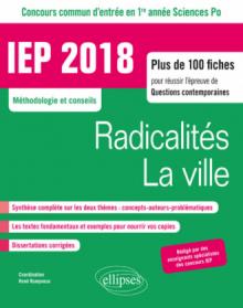 Concours commun IEP 2018. plus de 100 fiches pour réussir l'épreuve de questions contemporaines - entrée en 1re année - Radicalités / La ville