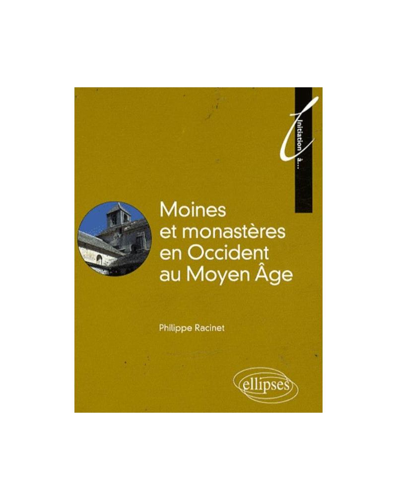 Moines et monastères au Moyen Âge