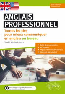 Anglais professionnel. Toutes les clés pour mieux communiquer en anglais au bureau. Débutants et faux-débutants. A1-A2 (Avec fichier audio)