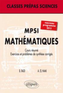 MPSI - Mathématiques - nouveau programme. Cours. Exercices et problèmes de synthèse corrigés (niveau A)