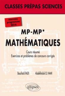 MP - MP* (2e année) - Mathématiques - nouveau programme 2014 -  Cours résumé, exercices et problèmes de concours corrigés (niveau B)