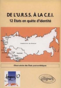 De l'URSS à la CEI : 12 États en quête d'identité