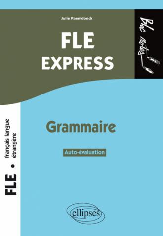FLE Express. Grammaire. Autoévaluation. Niveau 2 (B1-B2)