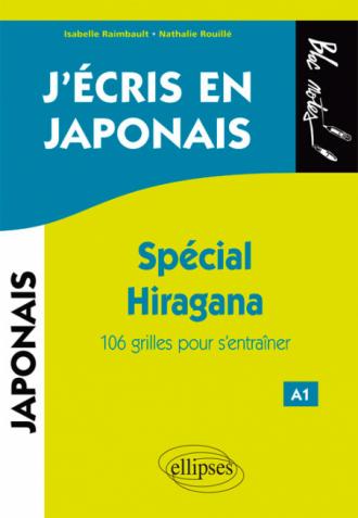 J'écris en japonais. Spécial Hiragana