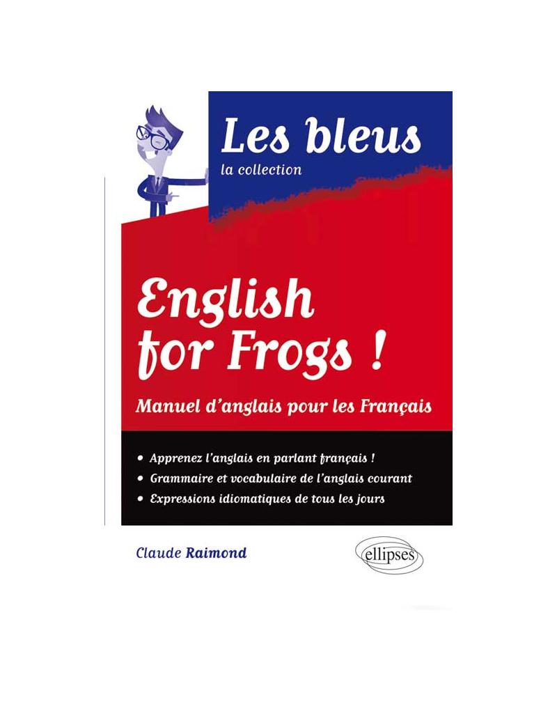 English for frogs ! Manuel d'Anglais pour les Français