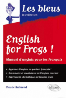 English for frogs ! Manuel d'Anglais pour les Français