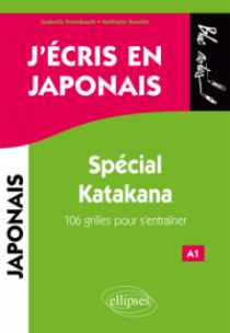 J'écris en japonais. Spécial Katakana