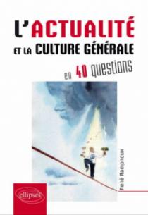 L'actualité et la culture générale contemporaine en 40 questions