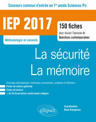 Concours commun IEP 2017. 150 fiches pour réussir l'épreuve de questions contemporaines - entrée en 1re année - La sécurité / La mémoire