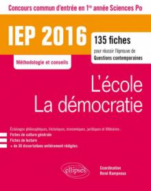 IEP 2016 135 fiches pour réussir l'épreuve de question contemporaine - entrée en 1re année - L'école / La démocratie