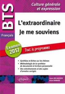 BTS Français - Culture générale et expression - L'extraordinaire /  Je me souviens -  Examen 2017