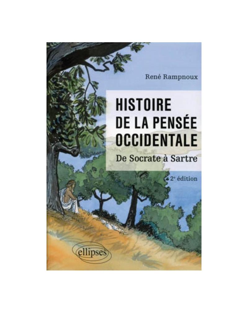 Histoire de la pensée occidentale. De Socrate à Sartre - 2e édition