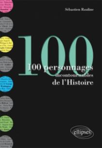 100 personnages incontournables de l'Histoire