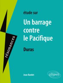 Duras, Un barrage contre le Pacifique