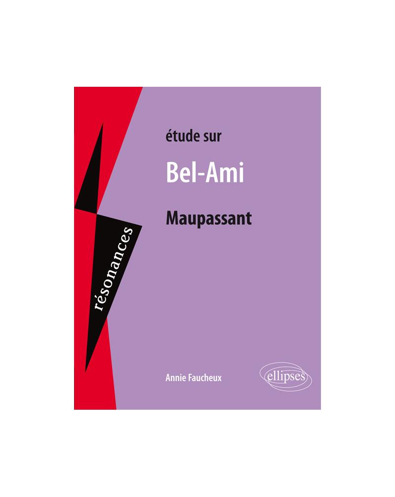 Maupassant, Bel-Ami