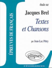 Brel, Textes et Chansons