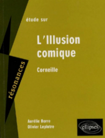 Corneille, L' illusion comique