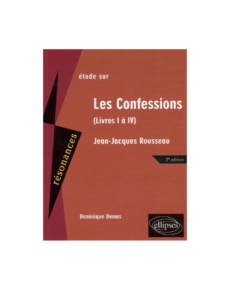 Rousseau, Les Confessions (Livres I à IV) - 2e édition