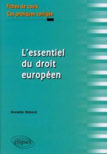 L'essentiel du droit européen. Fiches de cours et cas pratiques corrigés