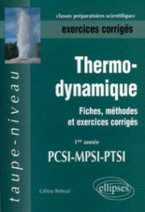 Thermodynamique - Fiches, méthodes et exercices corrigés - 1re année PCSI-MPSI-PTSI