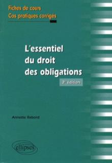 L'essentiel du droit des obligations. Fiches de cours et cas pratiques corrigés - 2e édition