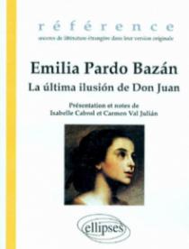 Bazán Emilia Pardo, La última ilusion de Don Juan