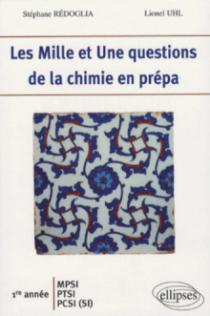 Les 1001 questions de la chimie en prépa  - 1re année MPSI-PTSI-PCSI (SI)