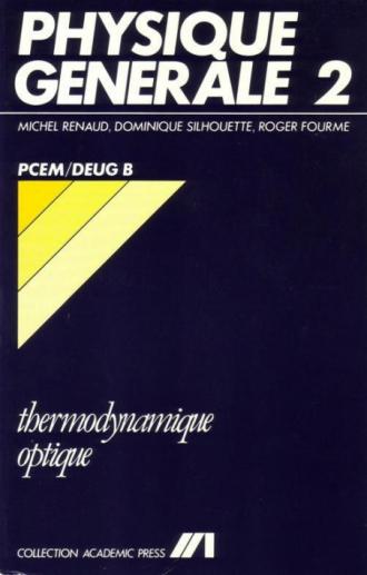 Physique générale 2 - Cours Thermodynamique / Optique - PCEM / Deug B