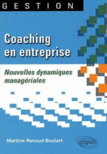 Coaching en entreprise. Nouvelles dynamiques managériales
