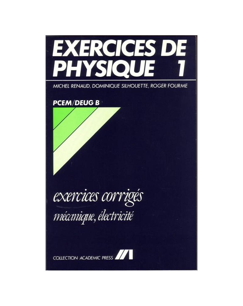 Exercices corrigés de Physique - 1 - Mécanique/Electricité - PCEM/Deug B