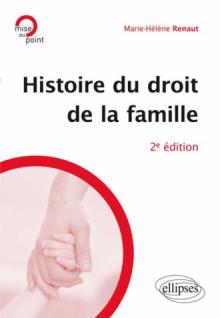 Histoire du droit de la famille. 2e édition