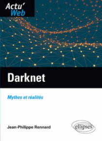 Darknet. Mythes et réalités