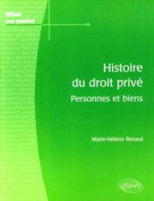 Histoire du droit privé. Personnes et biens