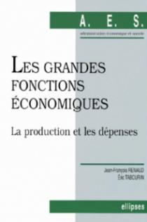 Les grandes fonctions économiques - 1 - La production et les dépenses