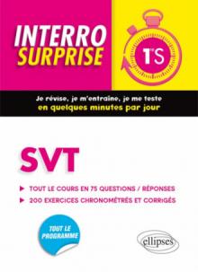 SVT Première S -  Tout le cours en 75 questions/réponses et 200 exercices chronométrés et corrigés