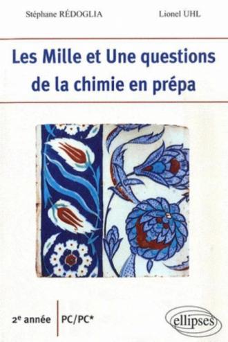 Les 1001 questions de la chimie en prépa - 2e année PC-PC*
