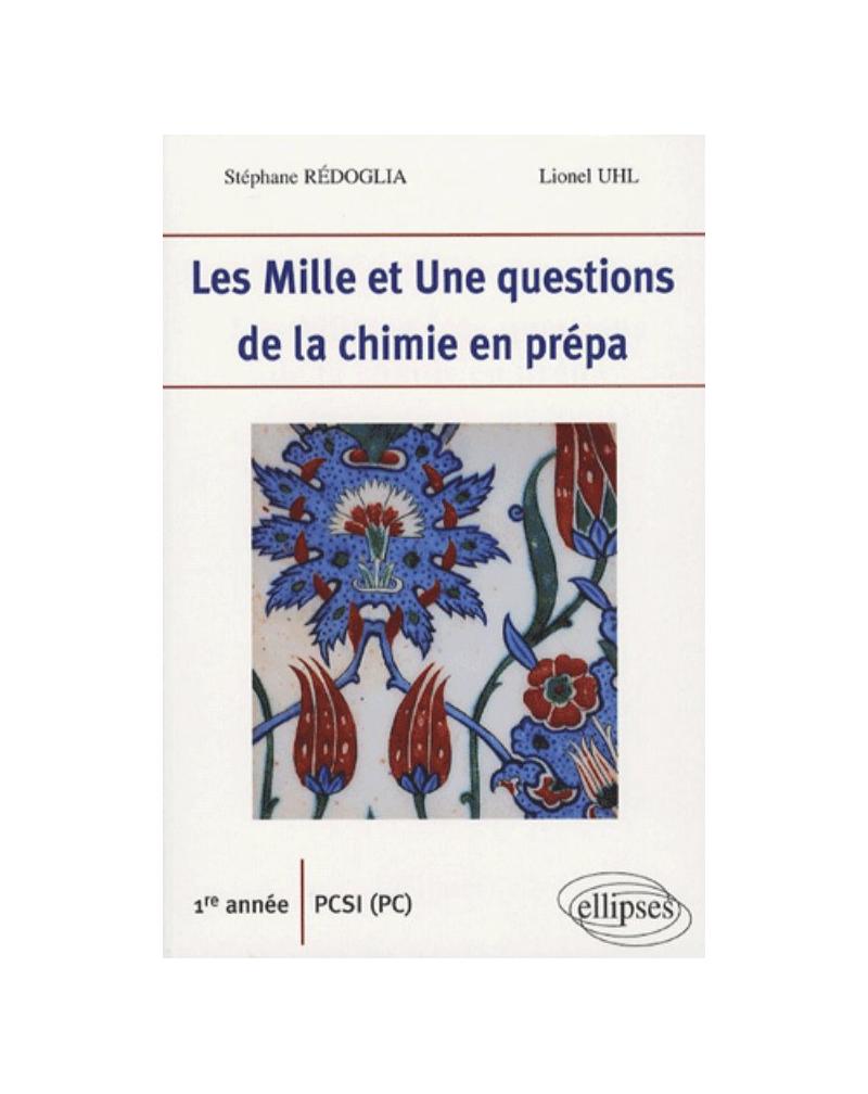 Les 1001 questions de la chimie en prépa  - 1re année PCSI (PC)