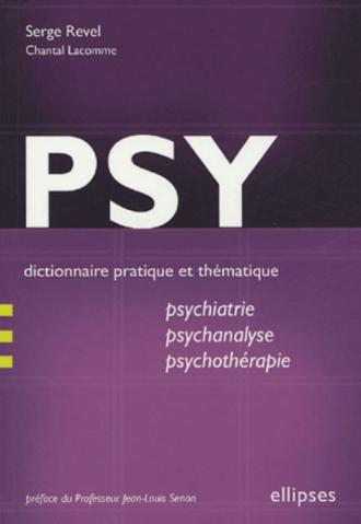 PSY - Dictionnaire pratique et thématique de psychiatrie, psychanalyse et psychothérapie