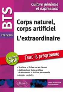 BTS Français - Culture générale et expression - Corps naturel, corps artificiel et L'extraordinaire. Examen 2018